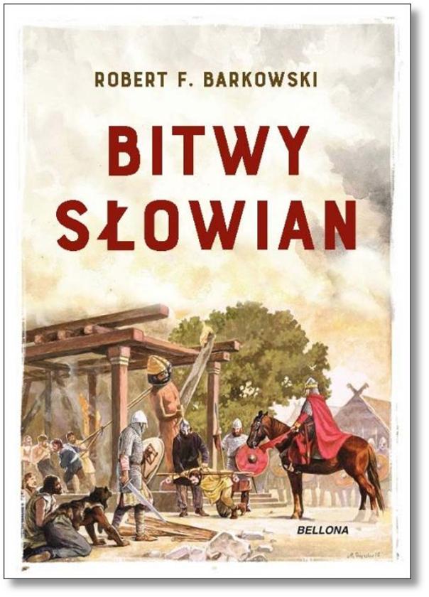 Robert F. Barkowski: Bitwy Słowian