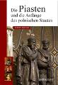 Robert F. Barkowski: Die Piasten und die Anfänge des polnischen Staates