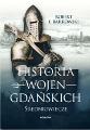 Robert F. Barkowski: Historia wojen gdańskich - średniowiecze