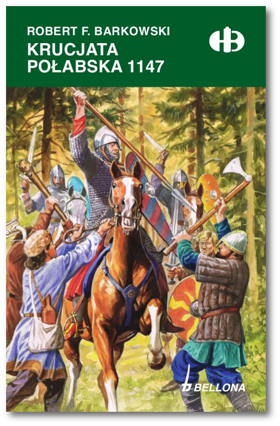Robert F. Barkowski: Krucjata połabska 1147