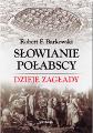 Robert F. Barkowski: Słowianie połabscy. Dzieje zagłady