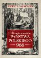 Robert F. Barkowski: Tajemnice początków państwa polskiego - 966